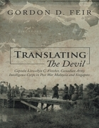 Translating the Devil: Captain Llewellyn C Fletcher Canadian Army Intelligence Corps In Post War Malaysia and Singapore