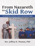 From Nazareth to Skid Row: The Real Reality of Skid Row: Systemic and Homiletic Insights