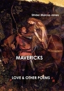 Mavericks: Love & Other Poesms