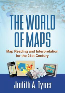 The World of Maps: Map Reading and Interpretation for the 21st Century