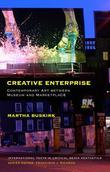 Creative Enterprise: Contemporary Art between Museum and Marketplace
