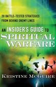 An Insider's Guide to Spiritual Warfare: 20 Battle-Tested Strategies from Behind Enemy Lines