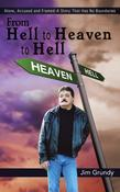 From Hell to Heaven to Hell