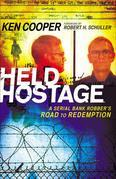 Held Hostage: A Serial Bank Robber's Road to Redemption