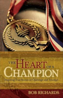 The Heart of a Champion: Inspiring True Stories of Challenge and Triumph