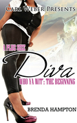 A Plus Size Diva: Who YA Wit' the Beginning