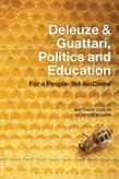 Deleuze and Guattari, Politics and Education: For a People-Yet-to-Come