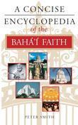 A Concise Encyclopedia of the Bahá'í Faith