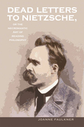 Dead Letters to Nietzsche, or the Necromantic Art of Reading Philosophy