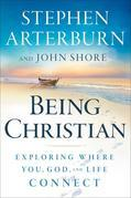 Being Christian: Exploring Where You, God, and Life Connect