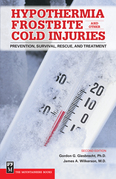 Hypothermia, Frostbite and Other Cold Injuries: Prevention, Survival, Rescue and Treatment, 2nd Ed.