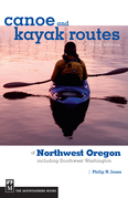 Canoe and Kayak Routes of Northwest Oregon and Southwest Washington, 3rd Edition: Including Southwest Washington