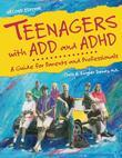 Teenagers with ADD and ADHD, Second Edition: A Guide for Parents and Professionals