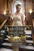 The Daughter of Highland Hall: A Novel
