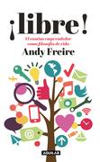 ¡Libre! El camino del emprendedor como filosofía de vida