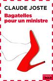 Bagatelles pour un ministre