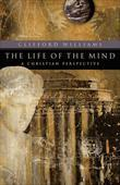 Life of the Mind, The: A Christian Perspective