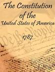 The Constitution of the United States of America: 1787 (Annotated)