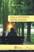 Dalla stupidità... l'intelligenza