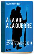 À la vie, à la guerre - 25 septembre 1914