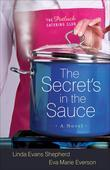Secret's in the Sauce, The: A Novel