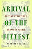 Arrival of the Fittest: Solving Evolution's Greatest Puzzle