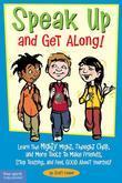 Speak Up and Get Along!: Learn the Mighty Might, Thought Chop, and More Tools to Make Friends, Stop Teasing, and Feel Good About Yourself
