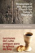 Resources in the Ancient Church for Today S Worship Aeth: Lecciones del Culto Antiguo Para La Iglesia de Hoy Aeth