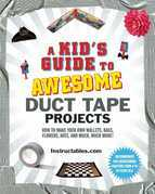 A Kid's Guide to Awesome Duct Tape Projects: How to Make Your Own Wallets, Bags, Flowers, Hats, and Much, Much More!