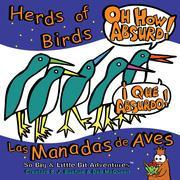 Herd of Birds, Oh How Absurd!: Las Manadas de Aves, Que Absurdo!