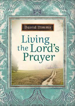 Living the Lord's Prayer