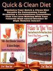 Quick & Clean Diet: Maximize Your Quick & Clean Diet Results by Consuming Pound Dropping & Scrumptious Smoothies: 2 in 1 Box Set