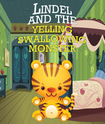 Lindel & the Yelling, Swallowing Monster: Children's Books and Bedtime Stories For Kids Ages 3-8 for Good Morals