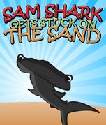 Sam Shark Gets Stuck on the Sand: Children's Books and Bedtime Stories For Kids