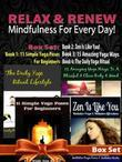 Relax & Renew: Mindfulness For Every Day! - 4 In 1 Box Set: 4 In 1 Box Set: Book 1: 11 Simple Yoga Poses For Beginners + Book 2: 15 Amazing Yoga Poses