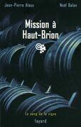 Mission a Haut-Brion: Le Sang de La Vigne, Tome 1