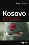 """Kosovo, une guerre juste pour un état mafieux: Une guerre """"juste"""" pour un État mafieux"""