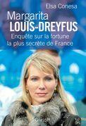 Margarita Louis-Dreyfus: Enquete Sur La Fortune La Plus Secrete de France