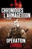 Chroniques de L'Armageddon T03: Operation Zombie