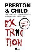 Extraction - Nouvelle Inedite: Une Aventure de Jeunesse de L'Inspecteur Pendergast