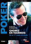 Poker - Gagnez en tournois : de la première main à la bulle: Tome 1