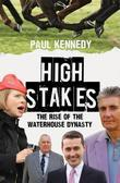 High Stakes: The rise of the Waterhouse dynasty
