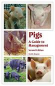 Pigs: A Guide to Management - Second Edition: A Guide to Management - Second Edition