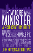 How to Be a Minister: A 21st-Century Guide: A 21st-Century Guide