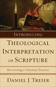 Introducing Theological Interpretation of Scripture: Recovering a Christian Practice