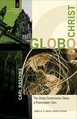 GloboChrist: The Great Commission Takes a Postmodern Turn