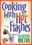 Cooking With Hot Flashes: And Other Ways to Make Middle Age Profitable
