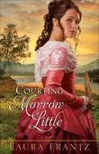 Courting Morrow Little: A Novel