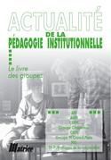 Actualité de la pédagogie institutionnelle