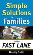 Simple Solutions for Families in the Fast Lane